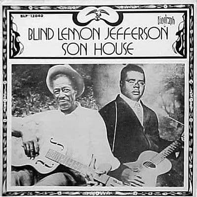 Blind Lemon Jefferson / Son House<br>Blind Lemon Jefferson / Son House